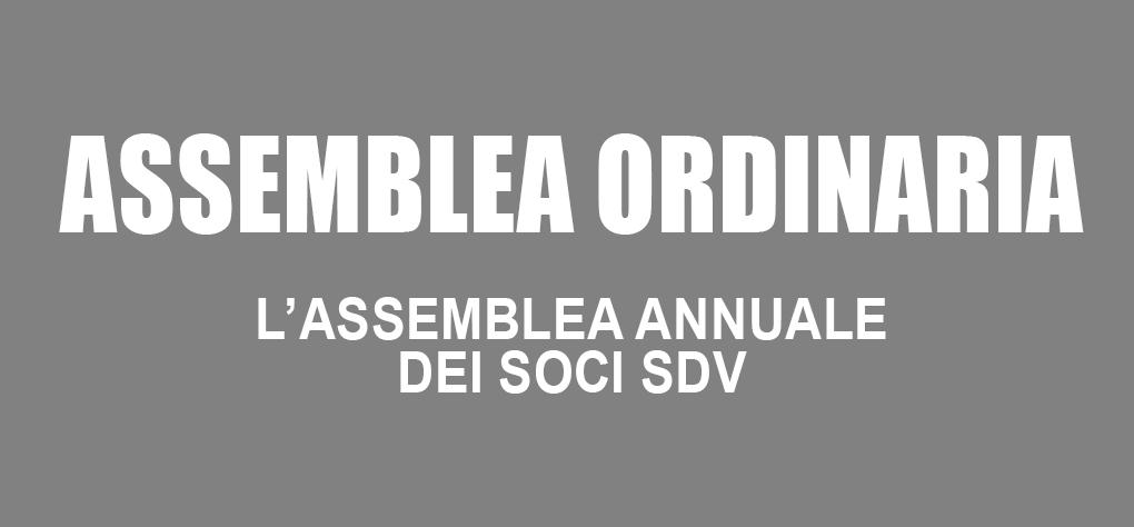 Assemblea Ordinaria Annuale di tutti i Soci dell'associazione SDV