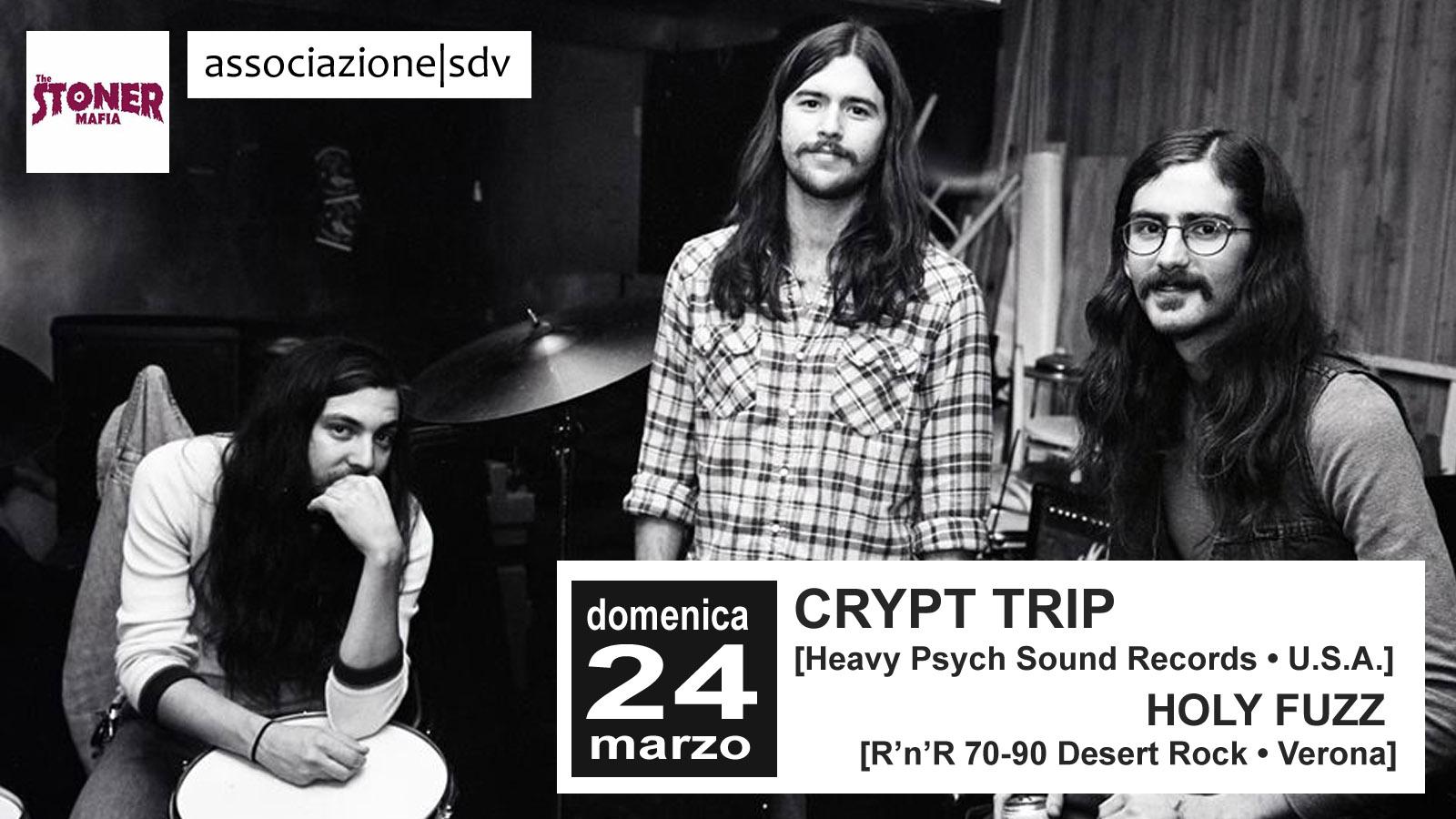 LIVE Crypt Trip + Holy Fuzz – domenica 24 marzo 2019 –